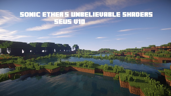 Sonic Ether's Unbelievable Shaders Mod - SEUS V10