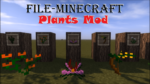 Plants Mod for Minecraft 1.12.2/1.11.2