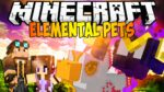 Elemental Pets Mod for Minecraft 1.12.2/1.12